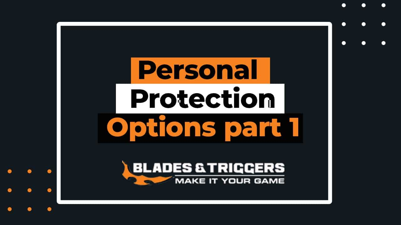 Personal protection options part 1